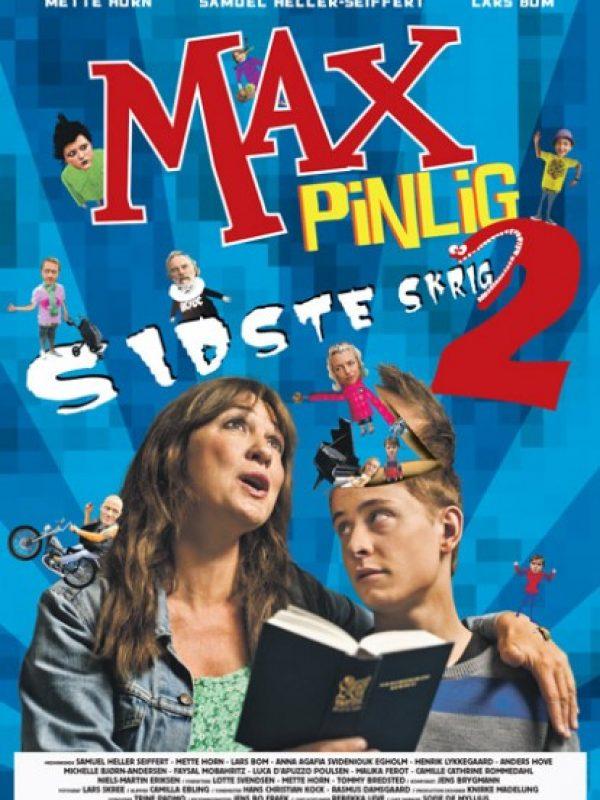 Max Pinlig 2: Sidste Skrig